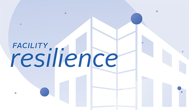 Facility resilience during the COVID-19 pandemic